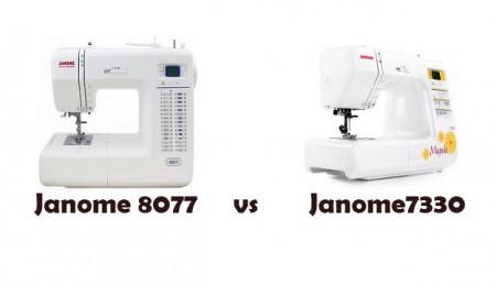 Janome 8077 vs 7330