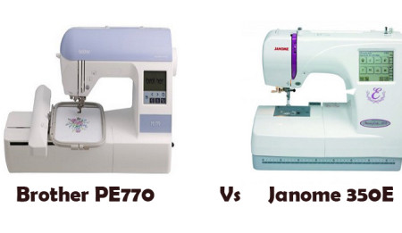 Brother PE770 Vs Janome 350E