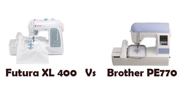 Singer Futura XL 400 vs Brother PE770 – Final Verdict