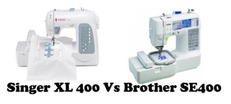Singer XL 400 Vs Brother SE400 – Detailed Comparison