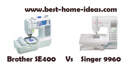 Brother SE400 Vs Singer 9960 – Ultimate Comparison