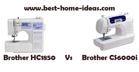 Brother HC1850 Vs Brother CS6000i – Ultimate Comparison