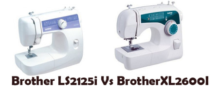 Brother LS2125i Vs XL2600i – Detailed Comparison