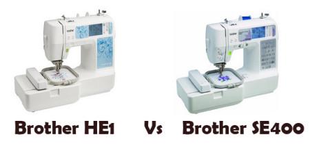 Brother HE1 Vs SE400 – Ultimate Comparison