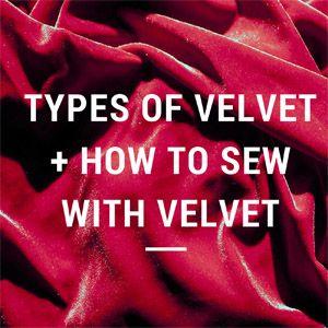 Types of Velvet + How to Sew with Velvet
